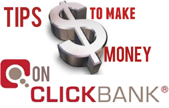 Tips to Make Affiliate Money on Clickbank network-550x350