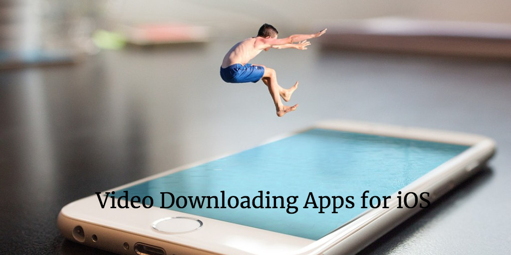 4 Best Video Downloader Apps for iPhone 2019 - Best and