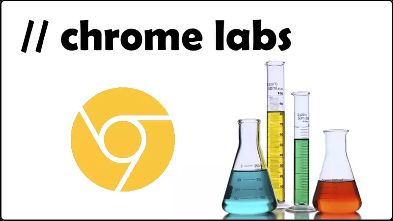 Chrome Labs will let you try new experimental features
