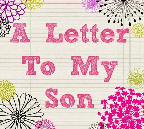 a letter to my son from his mother a letter to on his 25th birthday sa post 28942 | sapost%2BLetter
