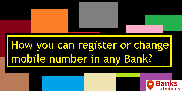 How you can register or change mobile number in any Bank?