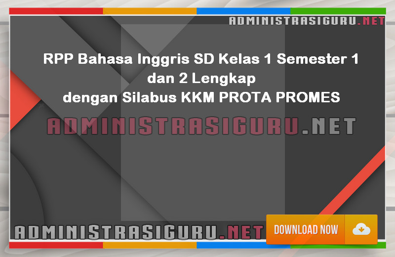 RPP Bahasa Inggris SD Kelas1 Semester 1 dan 2 Lengkap dengan PROMES Silabus KKM PROTA