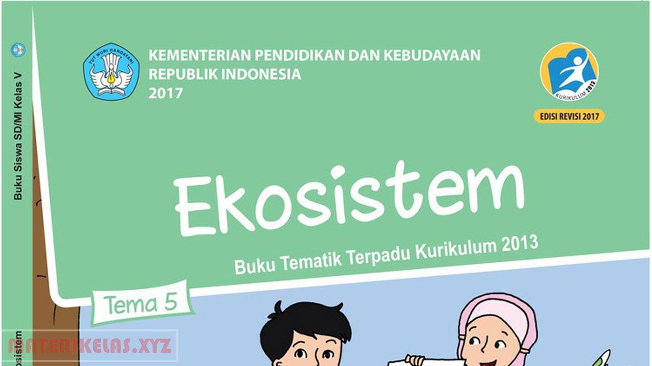 Materi Kelas 5 Tema 5 Kurikulum 2013 Revisi terbaru 2017