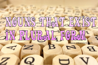 Nouns That Exist In Plural Form