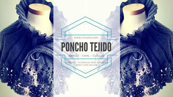 Cómo tejer un Poncho a Dos Agujas