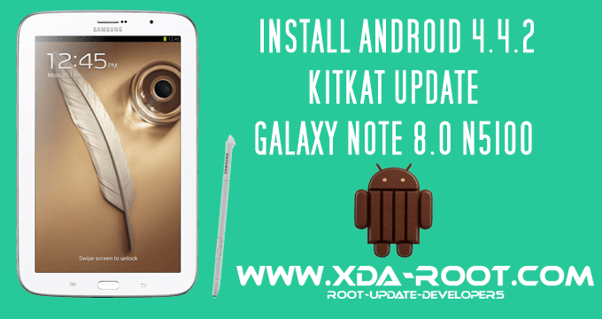 DOWNLOAD KITKAT UPDATE ON GALAXY NOTE 8.0 N5100