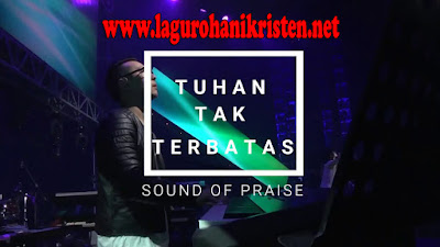 Tuhan Tak Terbatas - Sound Of Praise