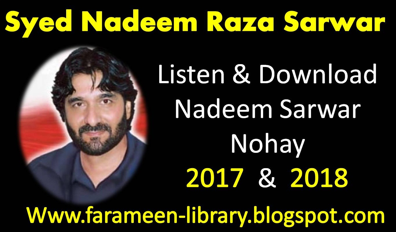 nadeem sarwar nohay 2017 2018 mp3 download - Farameen Library