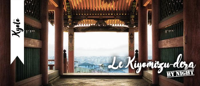 Le Kiyomizu-dera by night