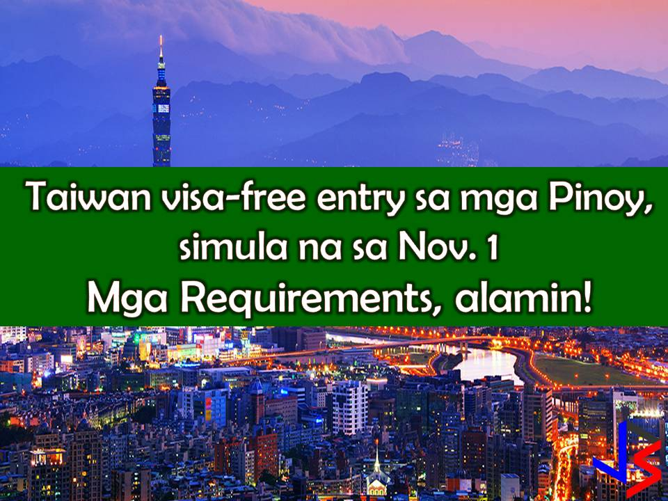 Planning a vacation abroad? Taiwan is calling you. Starting November 1, 2017, Filipinos may now travel to Taiwan visa-free until July 31, 2018!  This good news is announced by Taipei Economic and Cultural Office (TECO) in the Philippines.