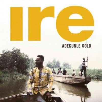 Adekunle Gold – Ire [New Song]