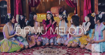 Facts and Details JKT48 18th Single 'Dirimu Melody'