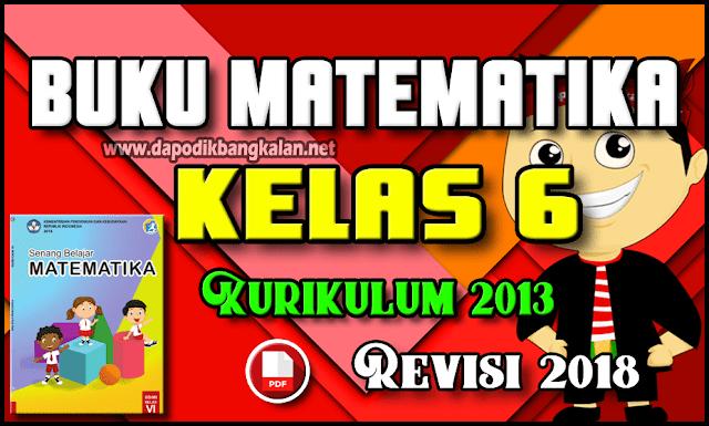 Buku Matematika Revisi 2018 Kelas 6 Kurikulum 2013