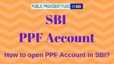 SBI PPF Account : How to open PPF Account in SBI?