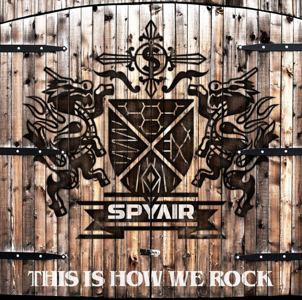 [Single] SPYAIR – THIS IS HOW WE ROCK (2016.2016.07.13/MP3/RAR)