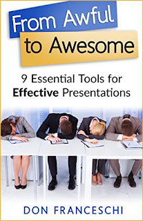 From Awful to Awesome: 9 Essential Tools for Effective Presentations by Don Franceschi