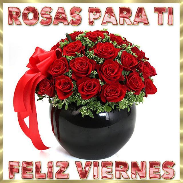 rosas para ti feliz viernes