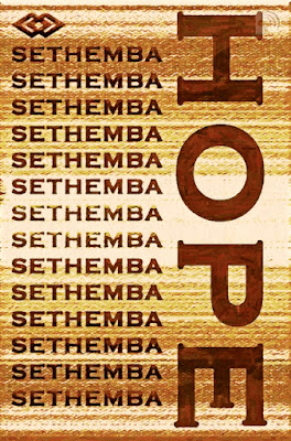Zulu Word for Hope is Sethemba
