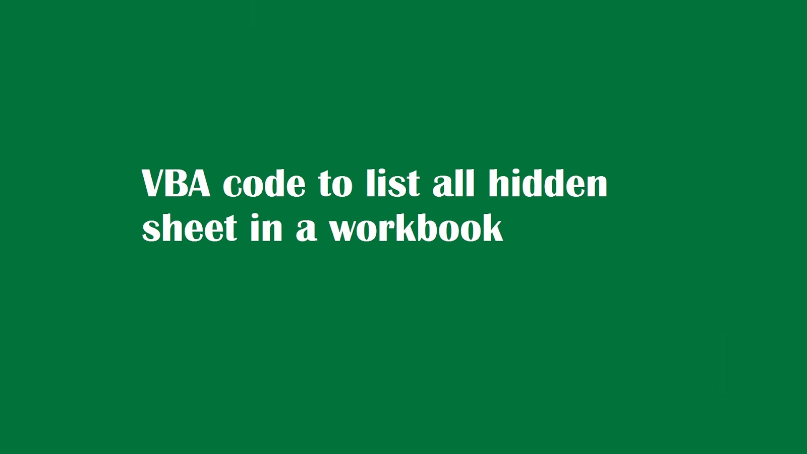 Vba Tricks And Tips Excel Macro To List All Hidden Sheet