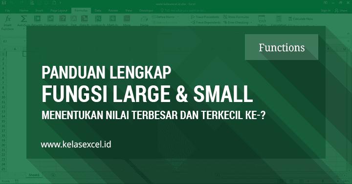 Fungsi Rumus SMALL dan LARGE Excel Untuk Mencari Nilai Terbesar dan Terkecil dalam Urutan Tertentu