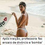 Após traição, professora do ES faz ensaio de divórcio e 'bomba' na web