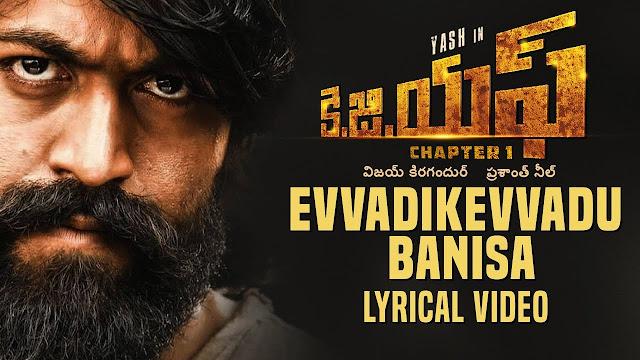 Evvadikevvadu Banisa Telugu Song Lyrics - KGF Chapter 1 (2018)
