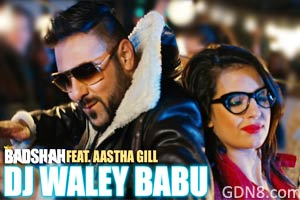 DJ WALE BABU – Badshah & Aastha Gill