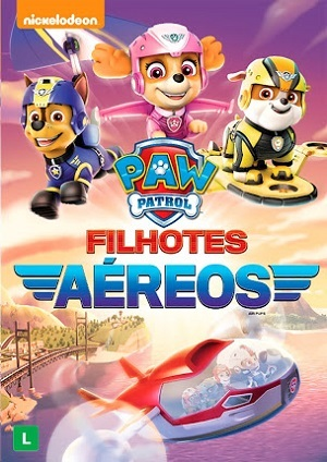 Paw Patrol - Filhotes Aéreos Torrent Download DVDRip