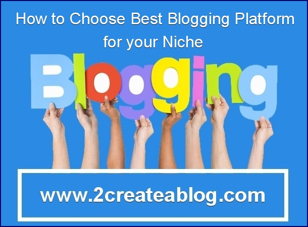 How to Choose Best / Right Blogging Platform for You;
