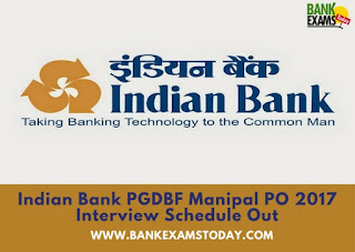 Indian Bank PGDBF Manipal PO 2017 Interview Schedule Out