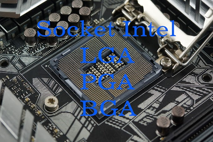Perbedaan Soctket LGA, PGA, BGA di Processor Intel