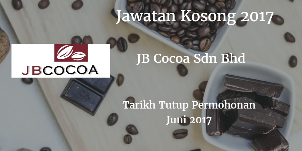 Jawatan Kosong JB Cocoa Sdn Bhd Juni 2017