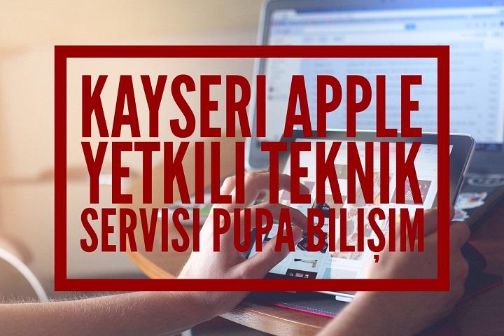 Kayseri Apple yetkili teknik servisi