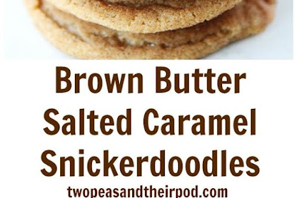 Brown Butter Salted Caramel Snickerdoodles Recipe