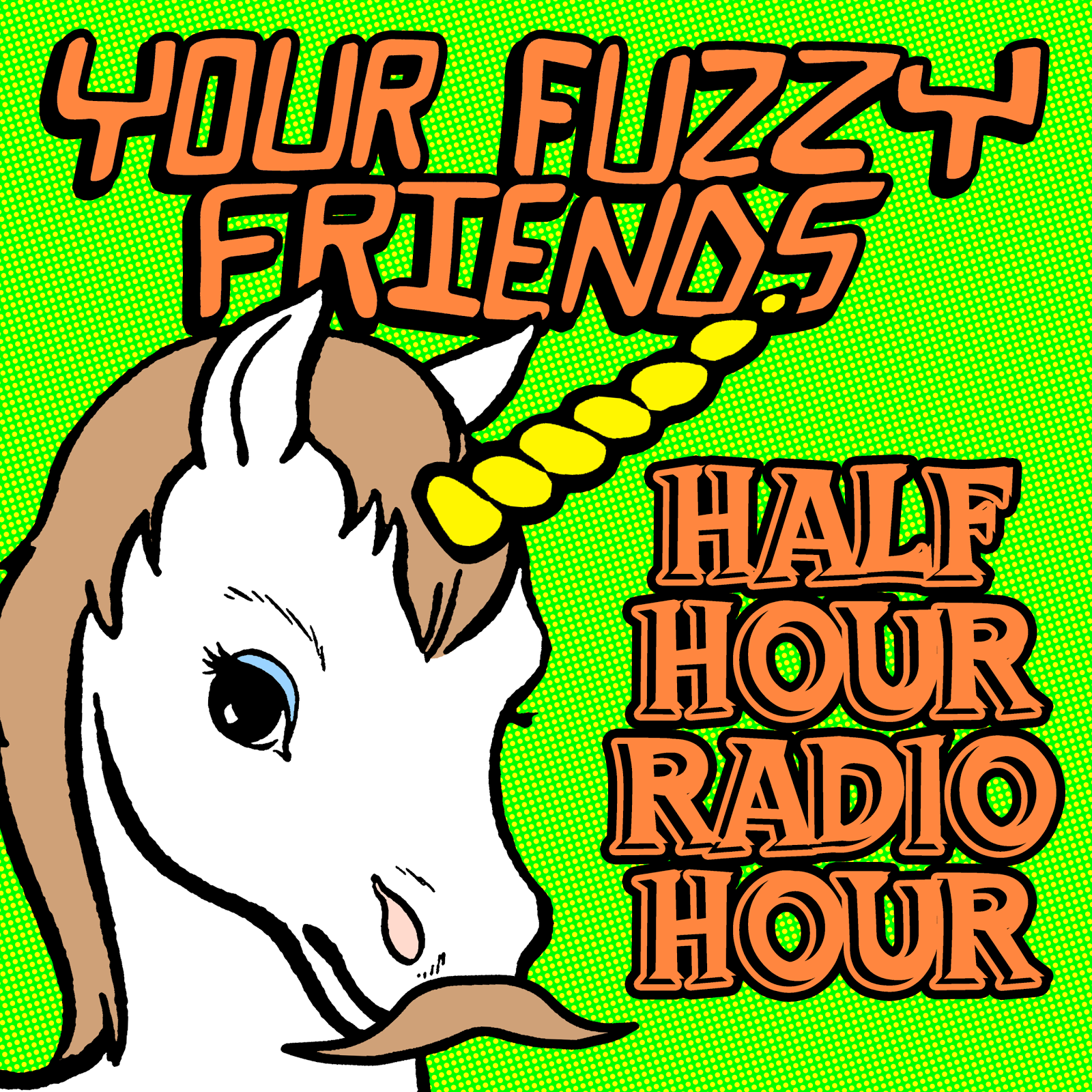 Your Fuzzy Friends Half Hour Radio Hour Episode #1