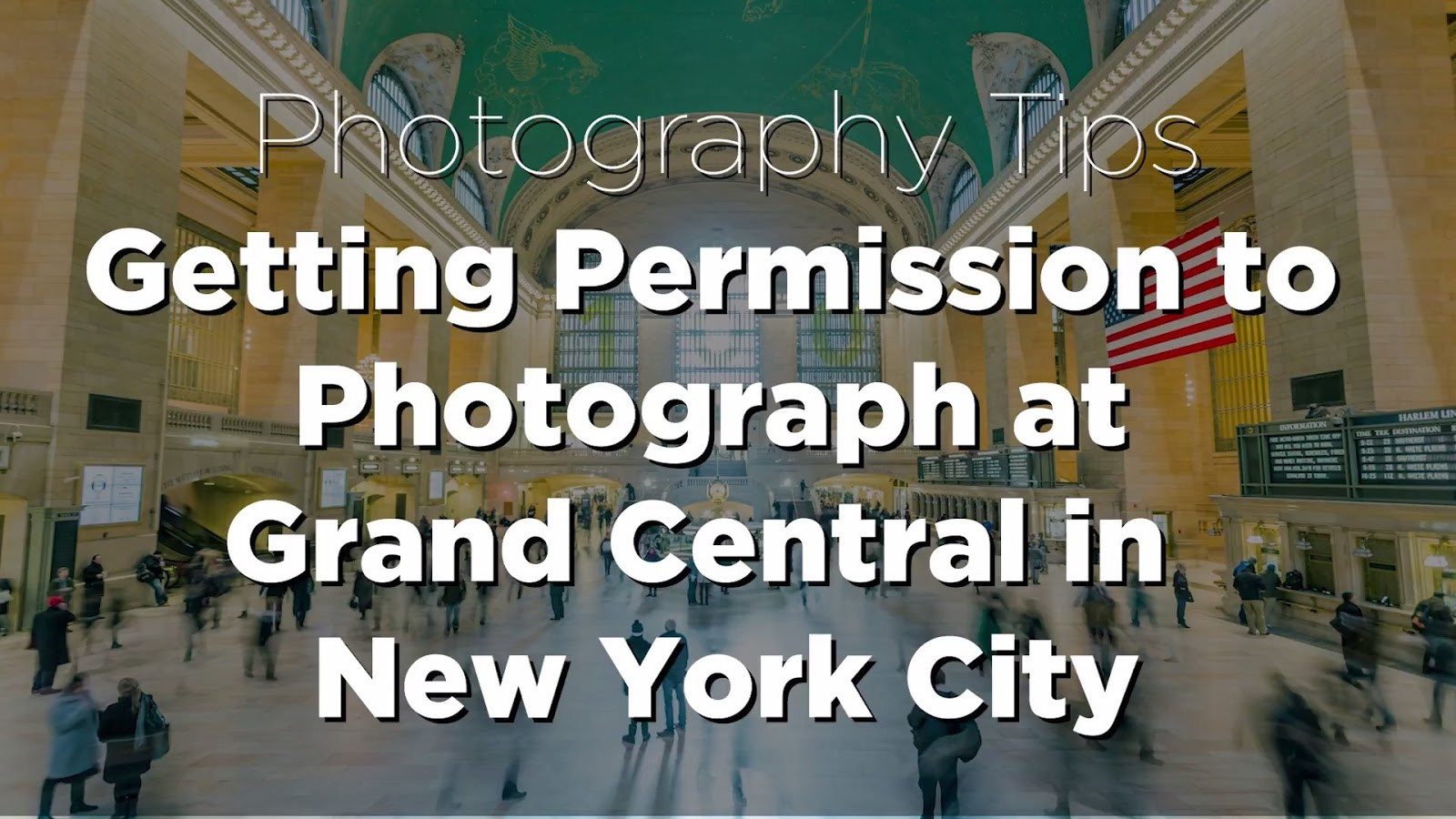 Photography Tips: Getting Permission to Photograph at Grand Central in NYC