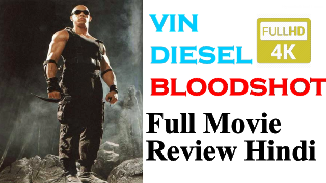 vin diesel bloodshot movie Hindi Review – bloodshot vin diesel