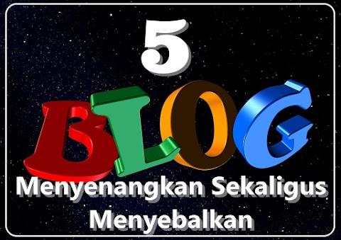 5 Blog yang Menyenangkan Sekaligus Menyebalkan