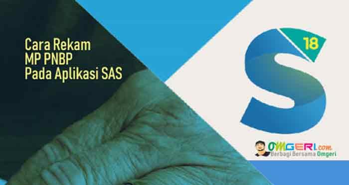 Cara Rekam MP PNBP Pada Aplikasi SAS Sebelum Membuat SPM