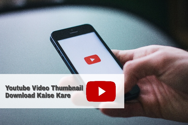 YouTube Video Thumbnail Kaise Download Kare