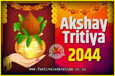 2044 Akshaya Tritiya Pooja Date and Time, 2044 Akshaya Tritiya Calendar