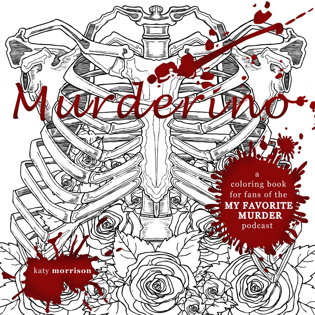 My Favorite Murder Free Coloring Page - Sweet Honesty