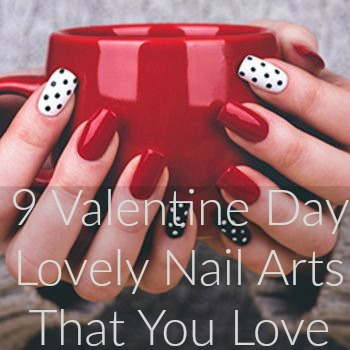 9 Valentine Day Lovely Nail Arts That You Love