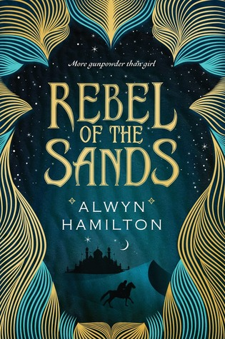Alwyn Hamilton – Rebel of the Sands