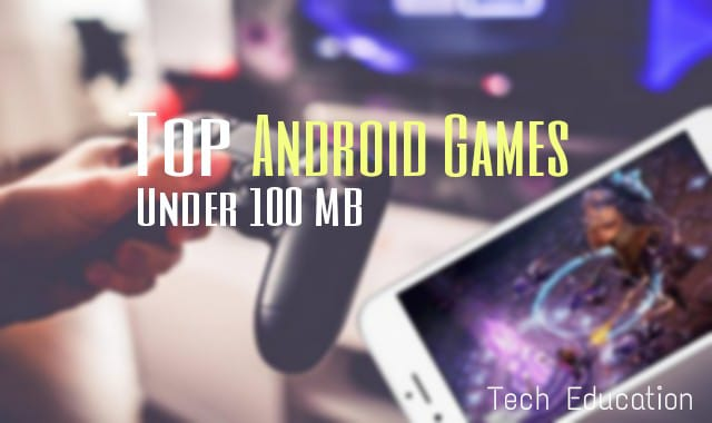 Top 5 Android games under 100 MB
