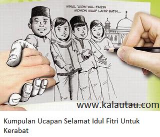 kalautau.com - Kumpulan Ucapan Selamat Idul Fitri Untuk Kerabat