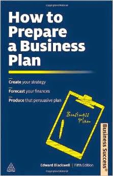 How to Prepare a Business Plan, Create Your Strategy, Forecast Your Finances, Produce That Persuasive Plan Business Pdf Book By Edward Blackwell