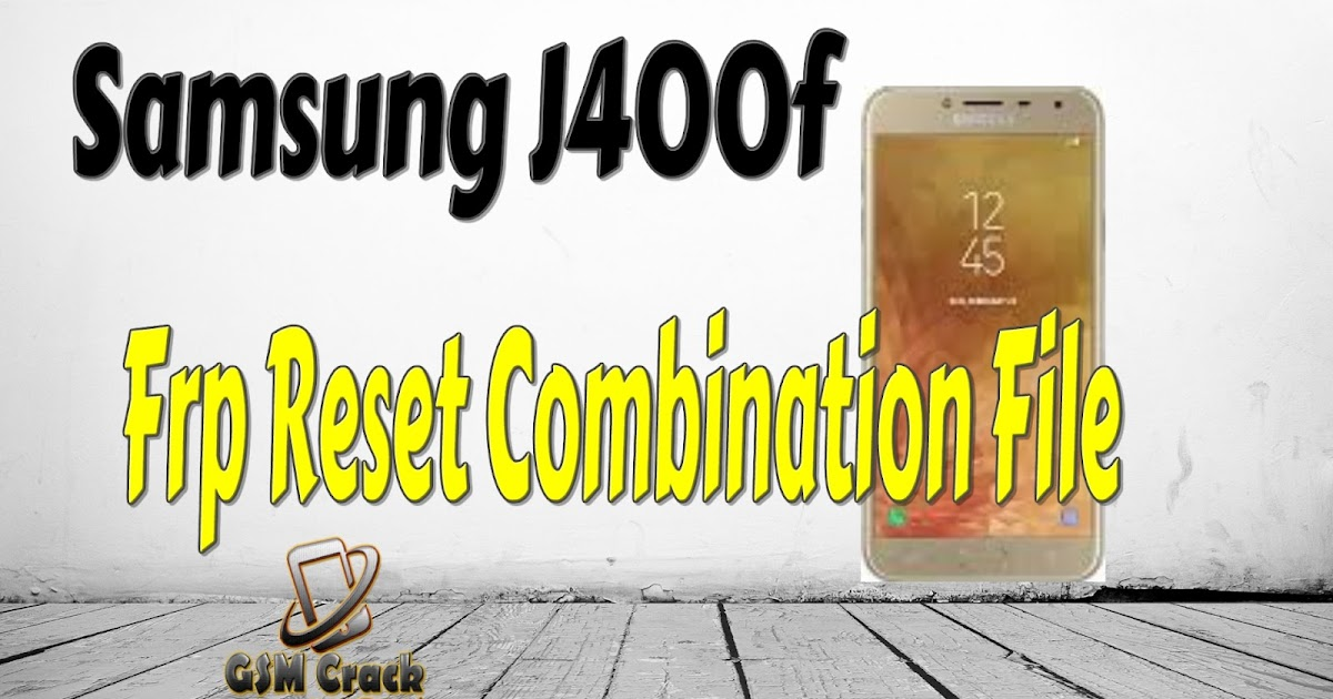 Samsung J400f Frp Reset Combination File 100% Working - Real ROM