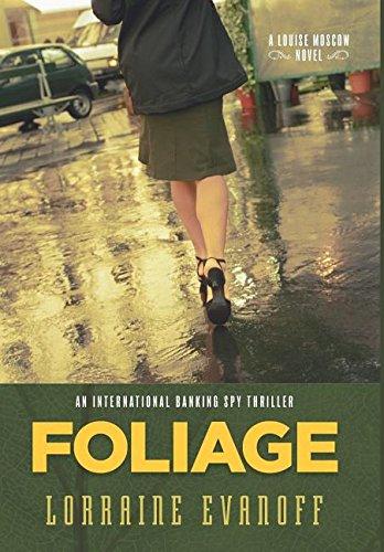Foliage  An International Banking Spy Thriller by Lorraine Evanoff