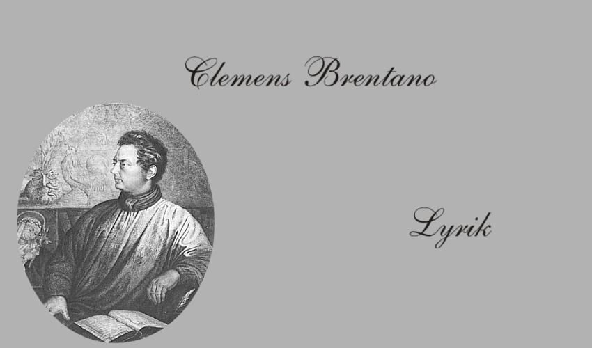 Gedichte Und Zitate Fur Alle Clemens Von Brentano Kurzbiographie